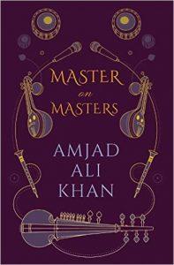 Master on Masters by Amjad Ali Khan