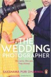 The Wedding Photographer By Sakshama Puri Dhariwal