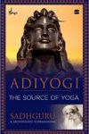 Download Free Adiyogi – The Source of Yoga by Sadhguru pdf ebook